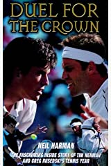 Duel for the Crown: The Fascinating Inside Story of Tim Henman and Greg Rusedski's Tennis Year Hardcover