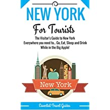 NEW YORK: New York Essential Travel Guide - Where to go and What to do...***Everything covered for your Trip to New York!!!*** (English Edition)