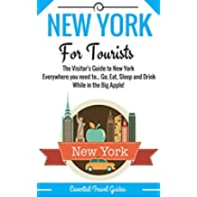 NEW YORK: New York Essential Travel Guide - Where to go and What to do...***Everything covered for your Trip to New York!!!*** (New York Including City Map!!!) (English Edition)