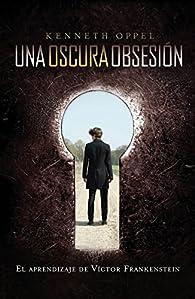 Una oscura obsesión par Kenneth Oppel
