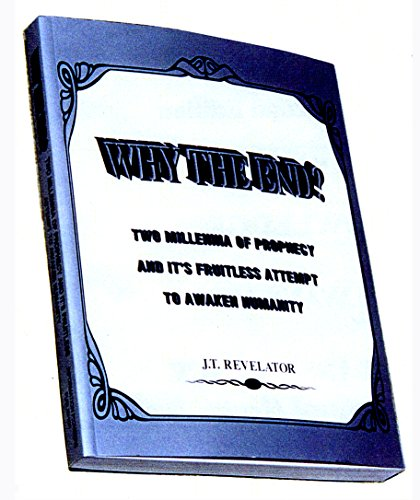 Why The End: 2000 Years of Prophecy & It's Fruitless Attempt To Awaken Humanity (English Edition)