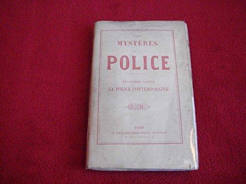 Les mystères de la police (troisième partie) - La police contemporaine 1867 par vermorel