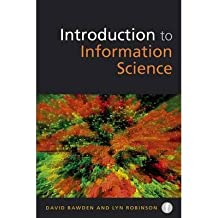[(Introduction to Information Science)] [ By (author) David Bawden, By (author) Lyn Robiunson ] [July, 2012]