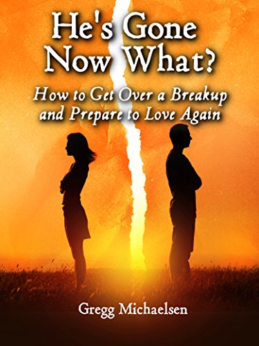 Book cover image for He's Gone Now What?: How to Get Over a Breakup and Prepare to Love Again (Relationship and Dating Advice for Women Book 19)