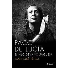 Paco de Lucía: El hijo de la portuguesa