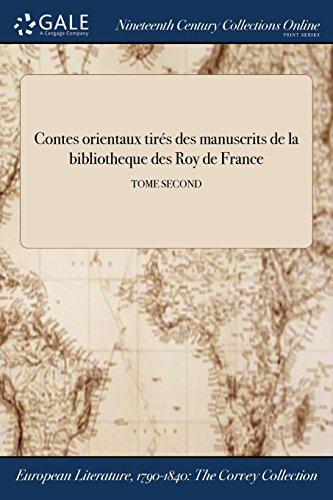 Contes Orientaux Tires Des Manuscrits de la Bibliotheque Des Roy de France; Tome Second