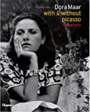 Dora Maar - with & without Picasso: A Biography