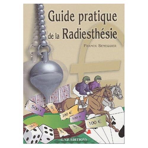 Radiesthésie : Guide pratique