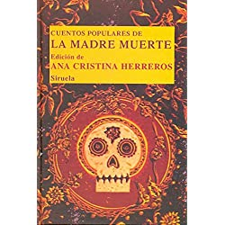 Cuentos populares de la Madre Muerte (Las Tres Edades/ Biblioteca de Cuentos Populares)