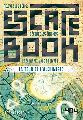 Escape book - La Tour de l'Alchimiste par François LÉVIN