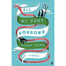 All My Puny Sorrows (English Edition)