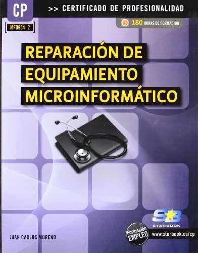 Reparación del equipamiento microinformático (MF0954_2) (Certific. Profesionalidad) por Juan Carlos Moreno Pérez