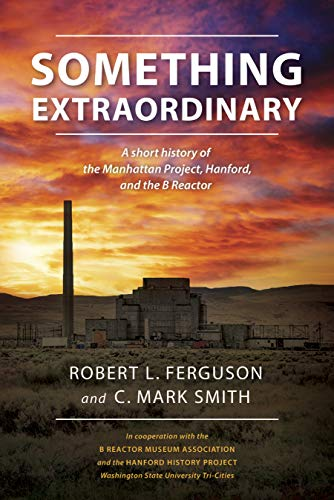 Power Tri Short (Something Extraordinary: A Short History of the Manhattan Project, Hanford, and the B Reactor (English Edition))