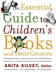 The Essential Guide to Children's Books and Their Creators