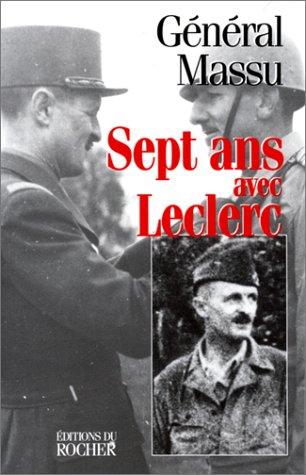 Sept ans avec Leclerc par Général Massu