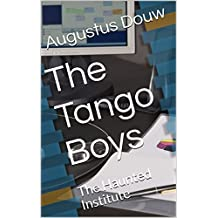 The Haunted Institute: The Tangos (Book Book 2) (English Edition)