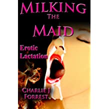 Milking the Maid: Erotic Lactation (The Woes of Nelly Book 3)