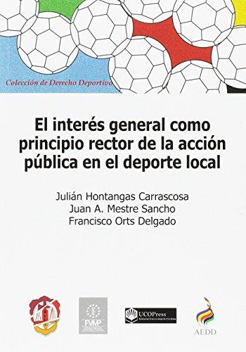 El interés general como principio rector de la acción pública en el deporte local (Derecho deportivo)