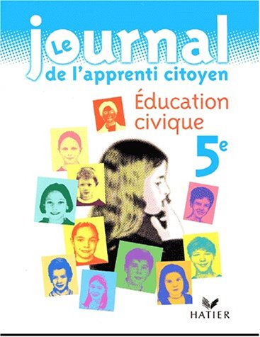 Journal de l'apprenti citoyen : Éducation civique, 5e par Barberousse