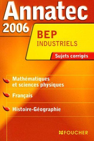 annatec-2006-bep-industriels-mathmatiques-et-sciences-physiques-franais-histoire-gographie