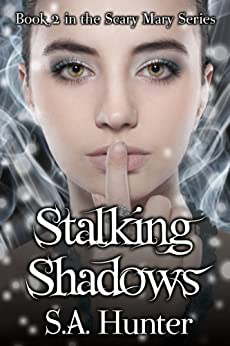 Stalking Shadows (The Scary Mary Series Book 2) by [Hunter, S.A.]