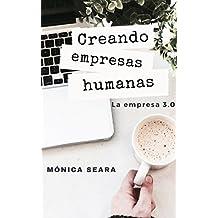 Creando empresas humanas: La empresa 3.0 (Spanish Edition)