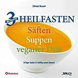 3 Methoden Heilfasten mit Säften oder Suppen oder veganer Diät (Amazon.de)