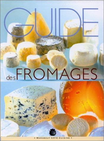 Guide des fromages par Alix Baboin-Jobert