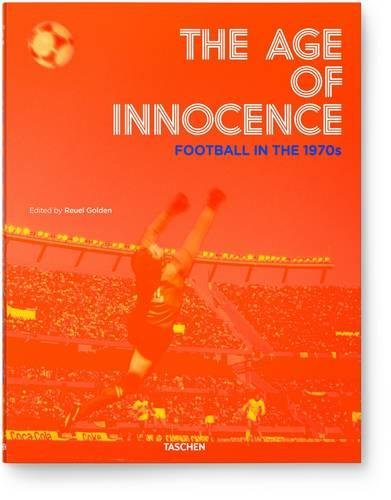 The Beautiful Game. Football in the 1970s par Reuel Golden
