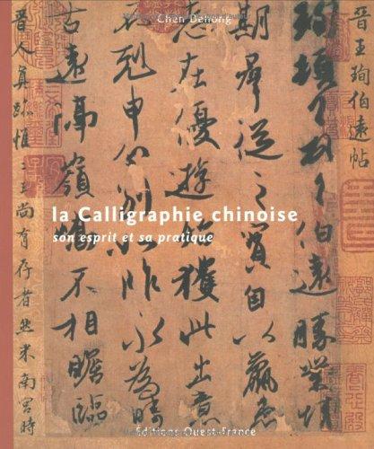 La Calligraphie chinoise : Son esprit et sa pratique
