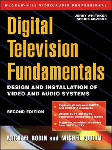 Digital Television Fundamentals: Design and Installation of Video and Audio Systems (McGraw-Hill Video/Audio Engineering (Hardcover))