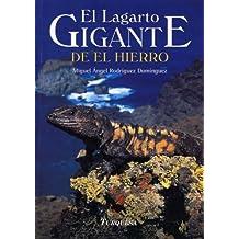 El Lagarto Gigante de el Hierro [The Hierro Giant Lizard]
