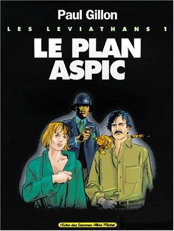 Les Léviathans, Tome 1 : Le plan Aspic