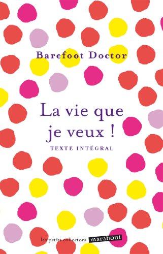 La vie que je veux ! par Barefoot Doctor
