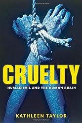 Cruelty: Human evil and the human brain