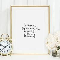 Sprüche Poster, Kunstdruck: Have courage and be kind | Hochwertiges und festes Premiumpapier | Ohne Rahmen