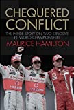 Chequered Conflict: The Inside Story on Two Explosive F1 World Championships