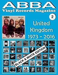 ABBA - Vinyl Records Magazine No. 2 - United Kingdom - Black & White Edition: Discography edited by Epic, Polydor, Polar... (1973 - 2016).: Volume 2 ... Records Magazine - Black & White Edition)