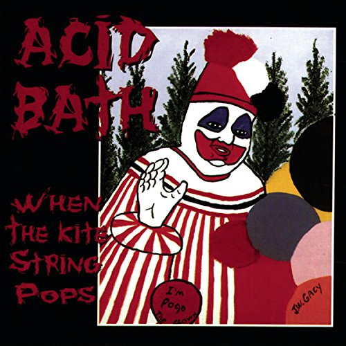 Acid Bath: When the Kite String Pops (Audio CD)
