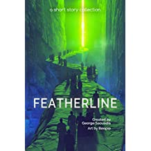 Featherline: A Short Story Collection (Spitwrite Book 4) (English Edition)