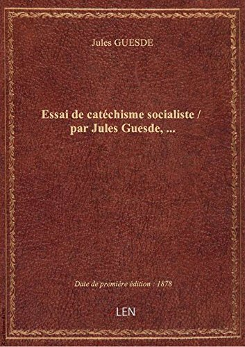 Essai decatchismesocialiste / parJulesGuesde,