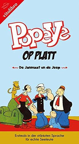 Popeye op Platt - De Janmaat un de Jeep: Erstmals in der stärksten Sprache für echte Seeleute (Spinat Und C)