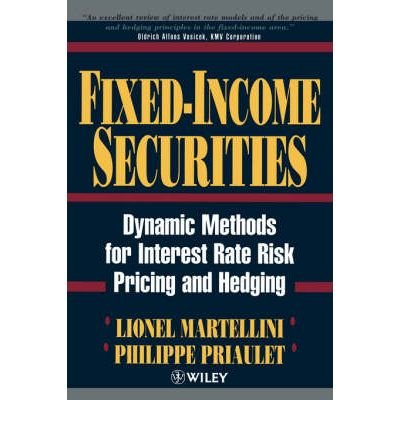 [(Fixed-income Securities: Dynamic Methods for Interest Rate Risk Pricing and Hedging )] [Author: Lionel Martellini] [Feb-2001]