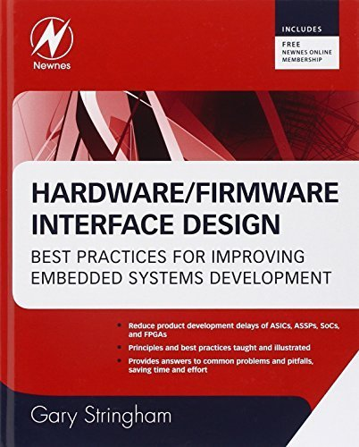 Hardware/Firmware Interface Design: Best Practices for Improving Embedded Systems Development by Gary Stringham (2009-12-01)