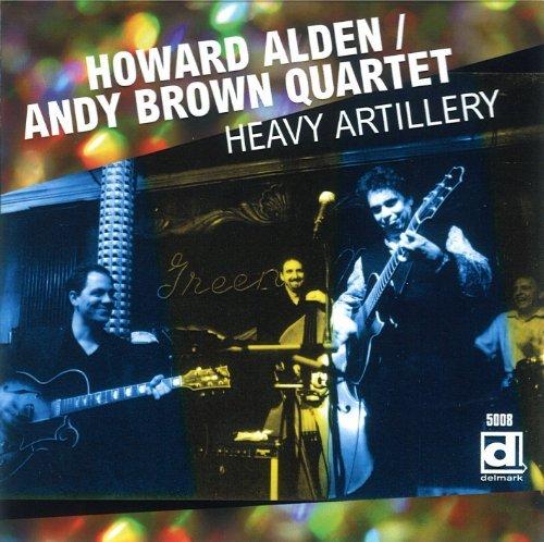 Heavy Artillery by Howard Alden / Andy Brown Quartet (2013-08-20)