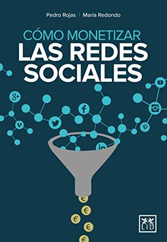 Cómo monetizar las redes sociales (colección acción empresarial) por Pedro Rojas Aguado