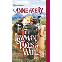 The Lawman Takes a Wife (Harlequin Historical) by Anne Avery (2001-08-05)