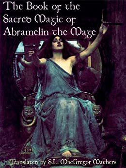 The Book of the Sacred Magic of Abramelin the Mage by [Mathers, S.L. MacGregor]