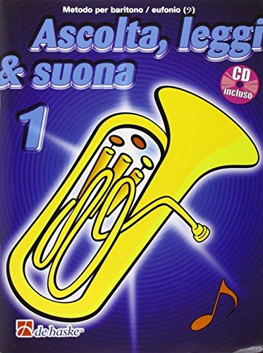 Ascolta, Leggi & Suona 1   Metodo per baritono / eufonio BC + CD