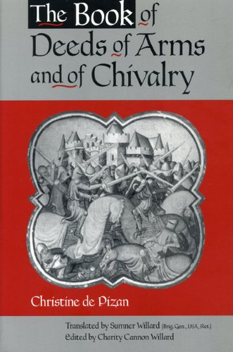 The Book of Deeds of Arms and of Chivalry: by Christine de Pizan